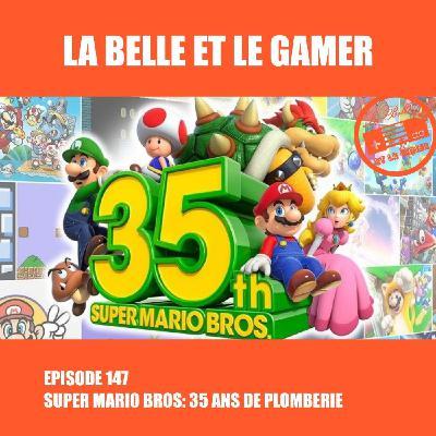 Episode 147: Super Mario Bros, 35 ans de plomberie