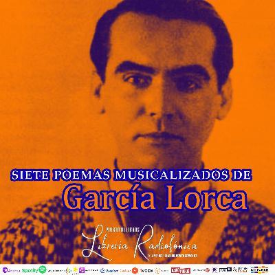 #235: 7 poemas musicalizados de Federico García Lorca