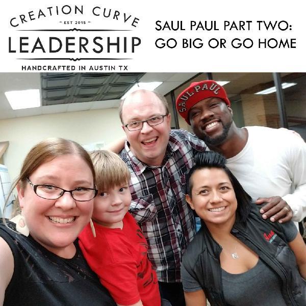 Episode 18 | SaulPaul Part 2: Go Big or Go Home