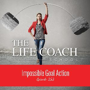 Ep #253: Impossible Goal Action