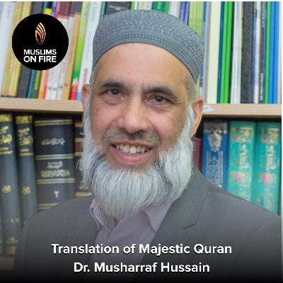 Dr. Musharraf Hussain on translation of the Majestic Quran