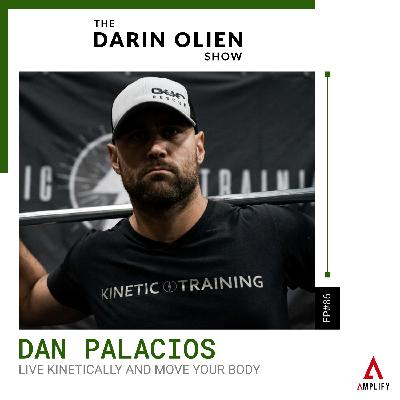 #86 Live Kinetically and Move Your Body | Dan Palacios