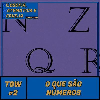 TBW 2 - O que são números