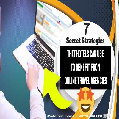 7 Secret Strategies That Hotels Can Use to Benefit from Online Travel Agencies | Ep. #230