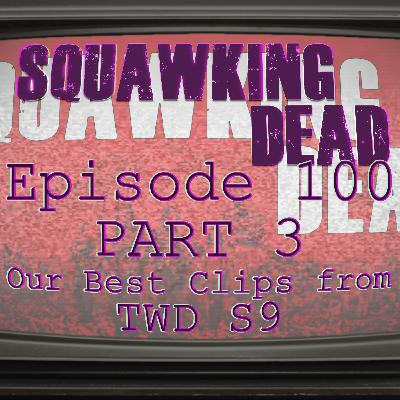 [Episode 100: Part 3] Our Best Clips Covering The Walking Dead's 9th Season