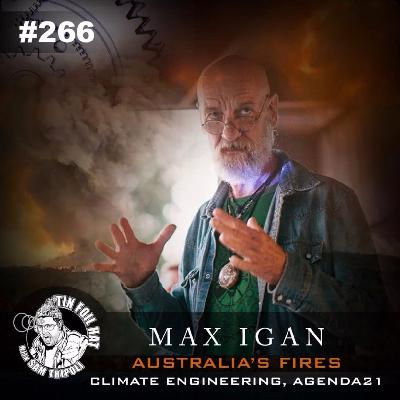 #266: Australia's Fires, Climate Engineering and Agenda 21 w/ Max Igan