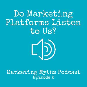 Do Marketing Platforms Listen to Us?