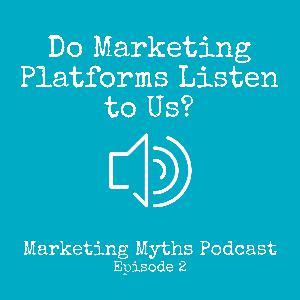 Do Marketing Platforms Listen to Us?