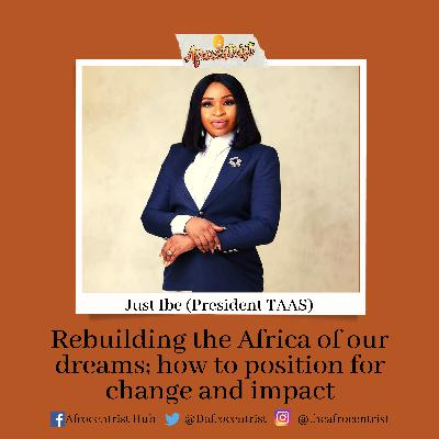 Rebuilding the Africa of our dreams; how to position for change and impact