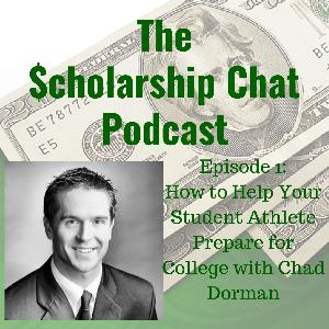 How to Help Your Athlete Prepare for College w/ Chad Dorman