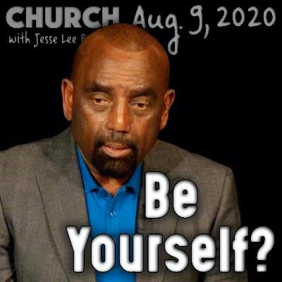 08/09/20 Mothers' Destruction; You vs Experts; Be Yourself? (Church)