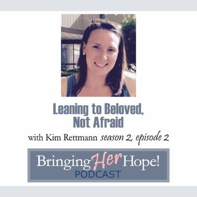 S2: Episode 2: Leaning to BeLoved, not Afraid with special guest Kim Rettmann