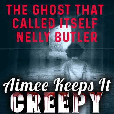 17. The Ghost That Called Itself Nelly Butler