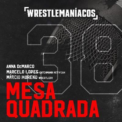 Mesa Quadrada #38 - WWE NXT TakeOver: Vengeance Day
