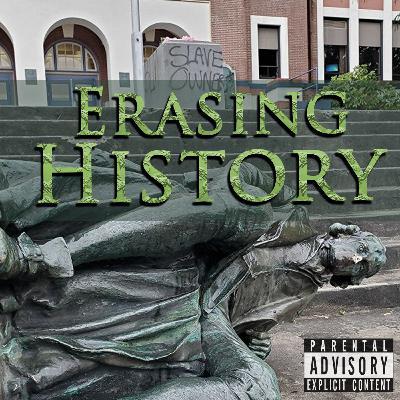 Episode 96: Erasing History: Cancel Culture Run Amok