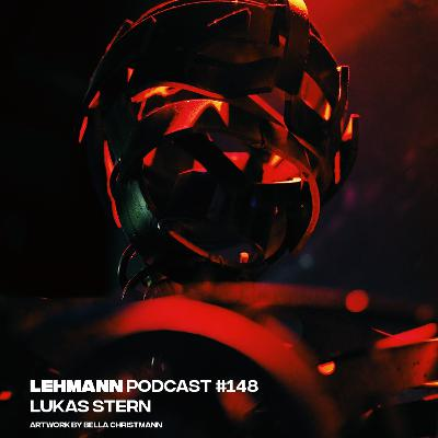 Lehmann Podcast #148 - Lukas Stern