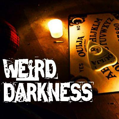 """""""CHANNELING THE POWER OF THE DEAD"""" and More Chilling True Tales, and a Creepypasta! #WeirdDarkness"""