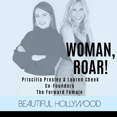Woman, ROAR! The Forward Female Co-Founders Lauren Cheek and Priscilla Presley
