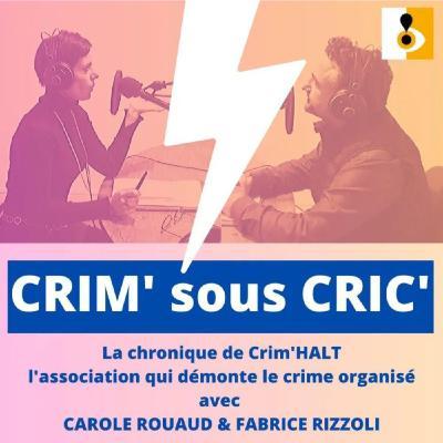 CRIM' sous CRIC' - Covid19, le crime organisé est il grippé?
