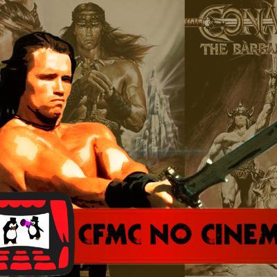 CFMC no Cinema #10: Conan – Trilogia Schwarzenegger na Era Hiboriana