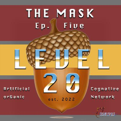 The Mask - Episode Five - Level 20 (Penultimate Episode)