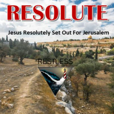 Resolute: The Last Week of Jesus: Sunday and Monday