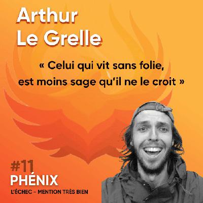#11 🚴♂️ - Arthur Le Grelle : Celui qui vit sans folie, est moins sage qu'il ne le croit