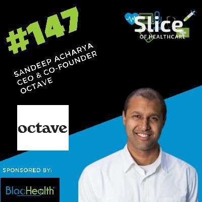#147 - Sandeep Acharya, CEO & Co-Founder at Octave