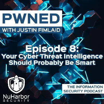 Your Cyber Threat Intelligence Should Probably Be Smart