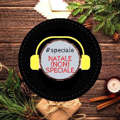 #Speciale - Natale (non) speciale