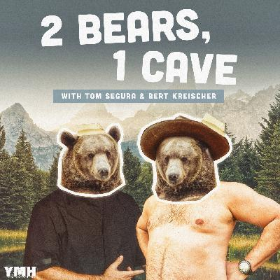 Ep. 79 | 2 Bears 1 Cave w/ Tom Segura & Josh Potter