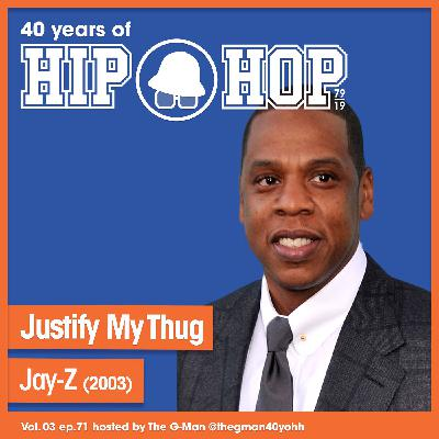 Vol.03 E73 - Justify My Thug by Jay-Z released in 2003 - 40 Years of Hip Hop