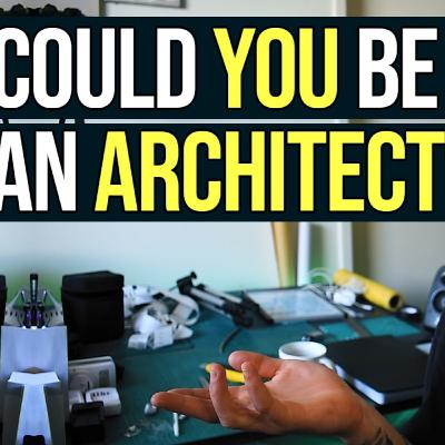 Should You Study Architecture? 5 Questions to Ask to Help You Decide if Architecture is for You | 078