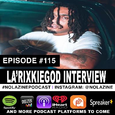 Episode #115 Music Artist LA'RIXKIEGOD Interview