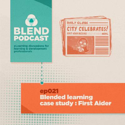#21 Blended Learning Case Study: First Aider