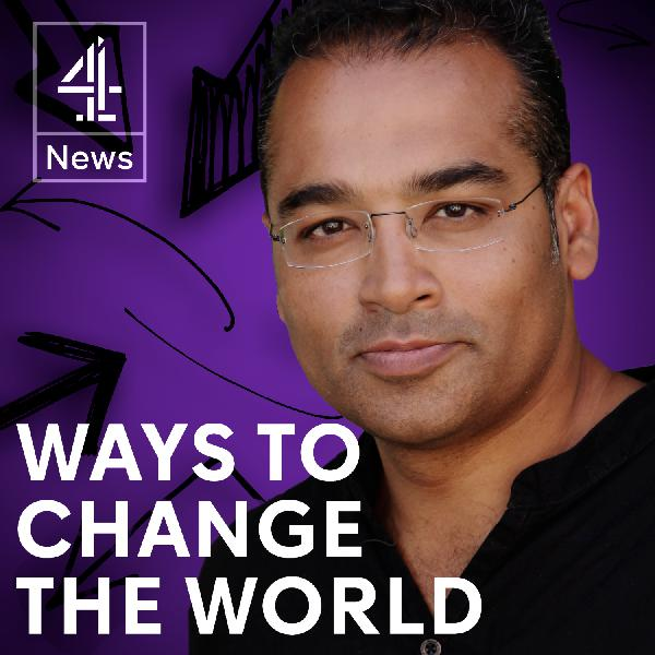 Coming Soon: Ways to Change the World with Krishnan Guru-Murthy