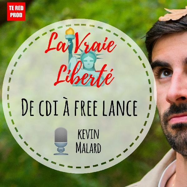 🗽 08 De CDI à Free Lance – Kevin Malard