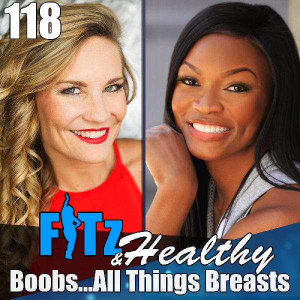 Boobs...All Things Breasts   Podcast 118 of FITz & Healthy