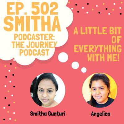 Smitha - Podcast Host of The Journey Podcast