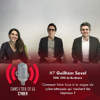 #7 Guilhèm Savel, RSSI CHU de Bordeaux