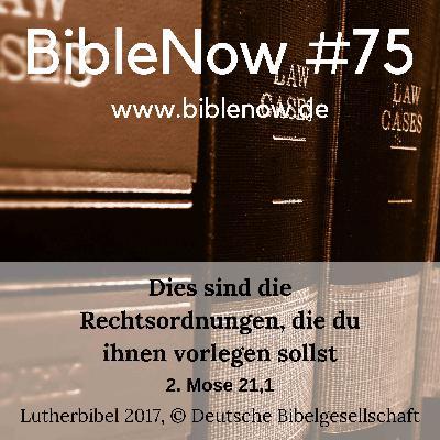BibleNow #75: 2. Mose 21