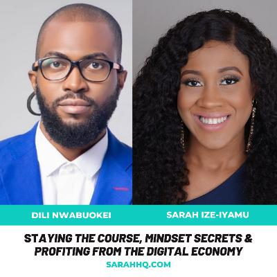 Staying the Course, Mind Secrets & Profiting from the Digital Economy - Dili Nwabuokei