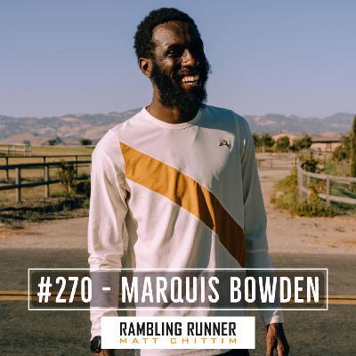 #270 - Marquis Bowden (Boston Marathon Virtual Series 2 of 4)