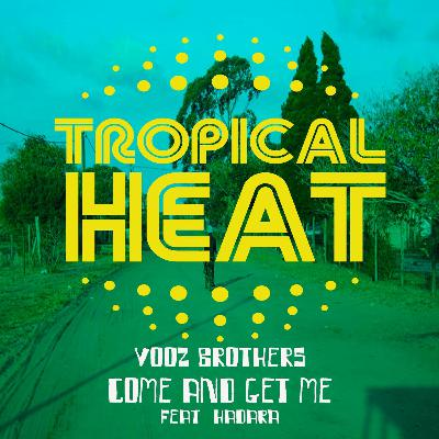 Premiere: Vooz Brothers — Come and Get Me (feat. Hadara) [Tropical Heat]