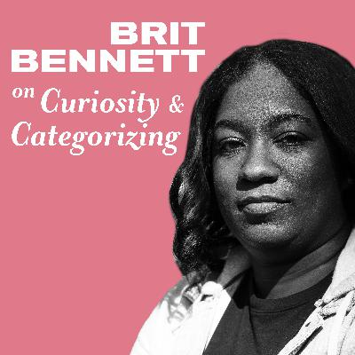 Brit Bennett on Curiosity and Categorizing