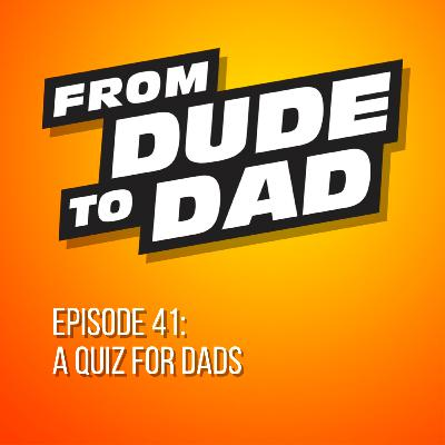 A Quiz For Dads