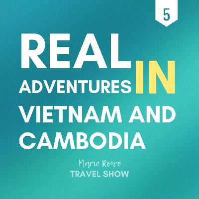 ANGKOR WAT TO UNICORN ISLAND: ADVENTURES IN CAMBODIA & VIETNAM