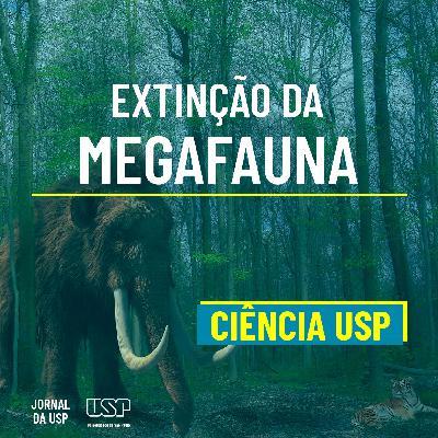 Destaque do Ciência USP #07: Como as mudanças climáticas influenciaram na extinção da megafauna?