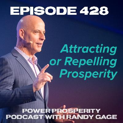 Episode 428: Attracting or Repelling Prosperity