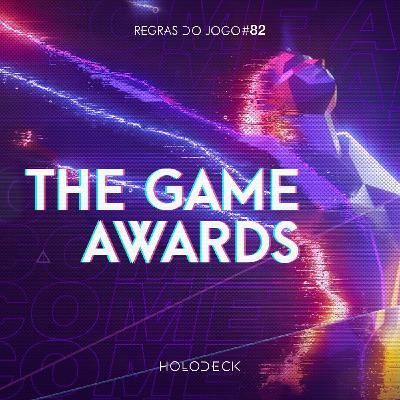 Regras do Jogo #82 – The Game Awards 2020